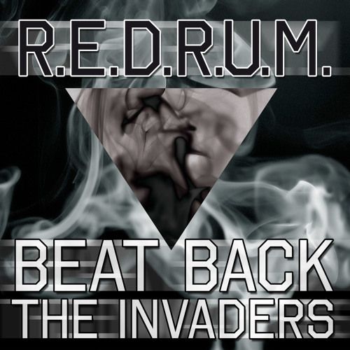 R.E.D.R.U.M. - Beat Back The Invaders (preview)OUT ON TRXX RECORDS
