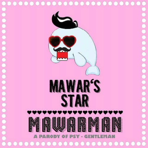[Mawar's Star] Mawarman (PSY Gentleman Cover).