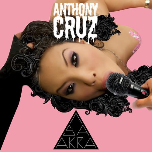 Anthony Cruz - Asa Akira (TURNT - UP - NEXUS - MEGA - MIX) (For Strippers Use Only)