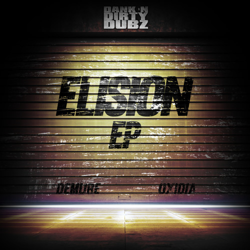 DANK017 - Oxidia & Demure - Elision [OUT NOW ON BEATPORT!!!]