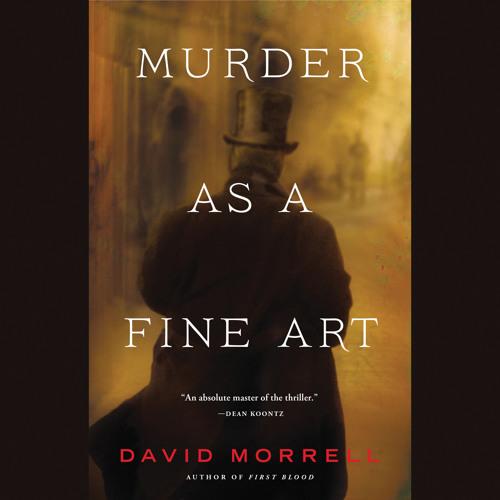 Murder As A Fine Art by David Morrell, Read by Matthew Wolf - Audiobook Excerpt