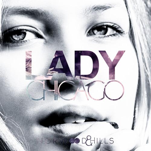 Norwood & Hills - Lady Chicago