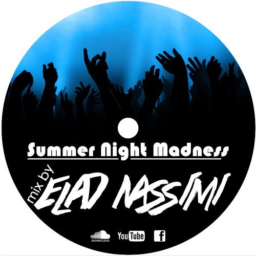 Summernight Madness Mix Set By D.j Elad Nassimi