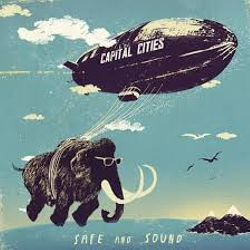 Capital Cities - Safe And Sound (Hugo Ferreira Edit) *Download link*