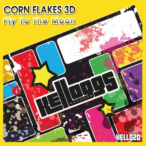 CORN FLAKES 3D *Fly To The Moon* kell020