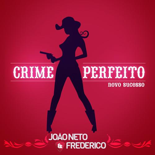 Crime Perfeito - João Neto e Frederico