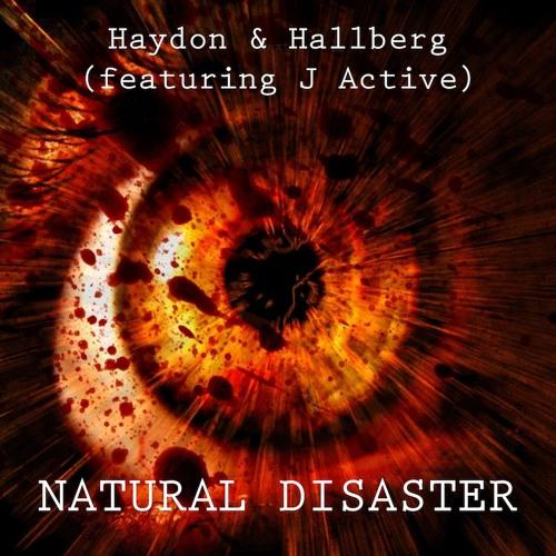 Haydon & Hallberg - Natural Disaster (ft. J Active)