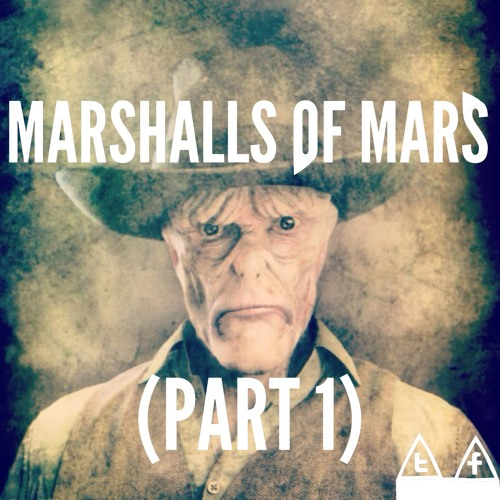 Marshalls Of Mars (Part 1)