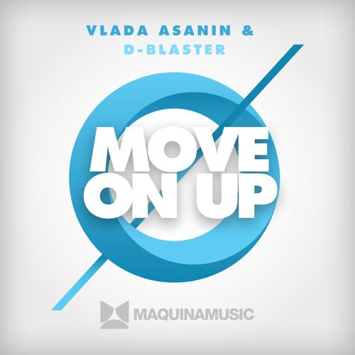 Vlada Asanin, D-Blaster  - Move On Up + Tetchy Remix [MAQ101]
