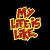 My Life Is Like