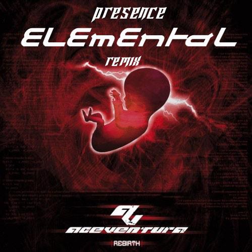 Ace Ventura - Presence (Elemental Rmx)