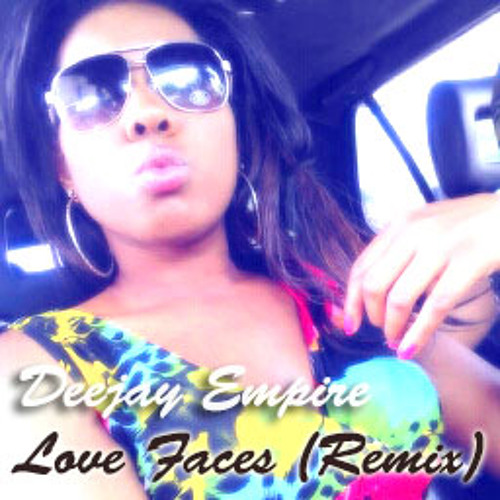 Deejay Empire - Love Faces (Remix)[Unreleased track]