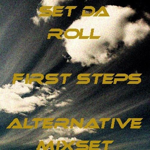 Set Da Roll- First Steps (Alternative Mixset)