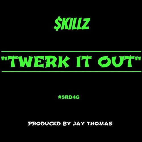 $killz - Twerk It Out Prod. By Jay Thomas