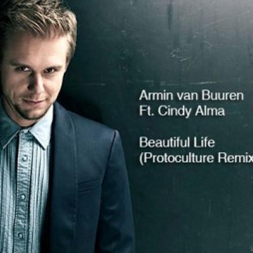 Armin van Buuren Feat Cindy Alma - Beautiful Life Protoculture Remix (ASOT 621)