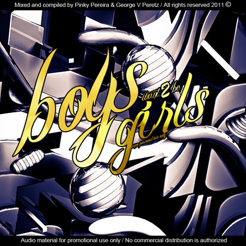 Boys Want 2 Be Girls w/ Pinky Pereira (PODCAST/ Archives ) /2012/