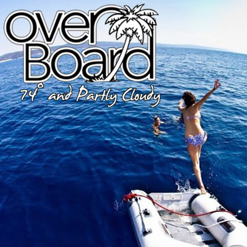 74° and Partly Cloudy (Overboard Mix vol. 1)