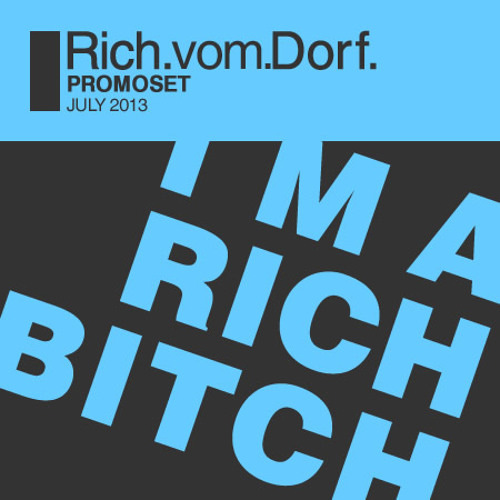 I AM A RICH BITCH PROMOSET JULY2013