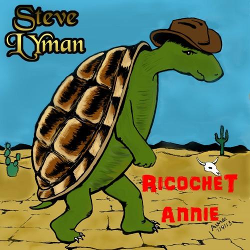 Steve Lyman-Ricochet Annie