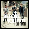 I Like That 'Before You Exit'