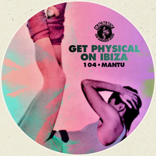 MANTU - M.A.N.D.Y. Presents Get Physical On Ibiza - Tunnel FM