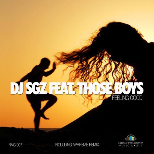 DJ SGZ Feat. Those Boys - Feeling Good (Main Mix)