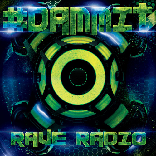 #Dammit - Rave Radio (Original) **FREE DOWNLOAD**