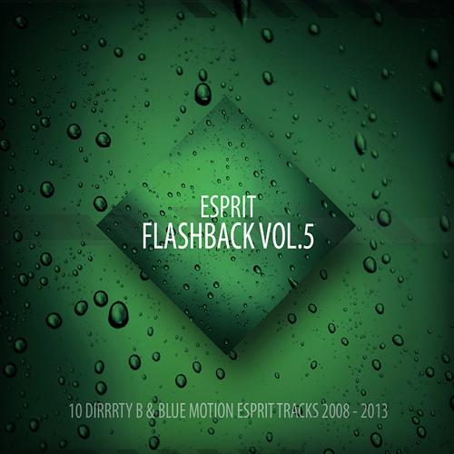 Blue Motion & Dirrrty B - Esprit Flashback Vol 5