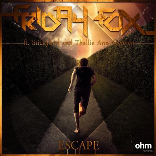 Friday Fox ft Stickybud & Thallie Ann Seenyen - Escape Remix Competiton Group