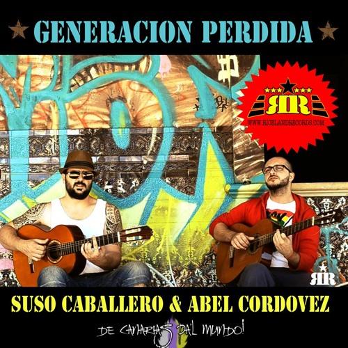 Suso Caballero y Abel Cordovez - Generación Perdida © (prod. Riceland Records)