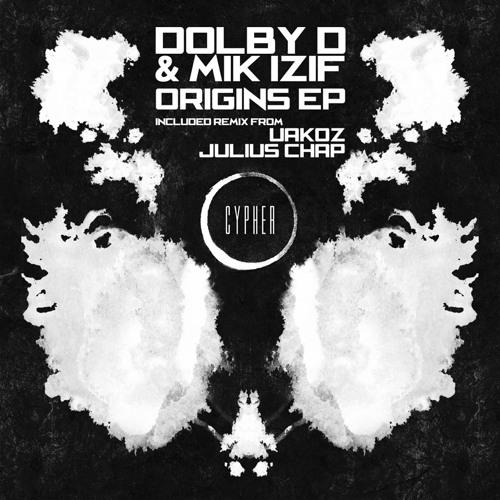 Mik Izif & Dolby D - Origins (Uakoz Remix) [Cypher]