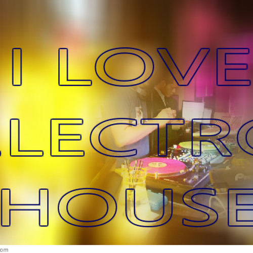 LOVE ELECTRO HOUSE MIX