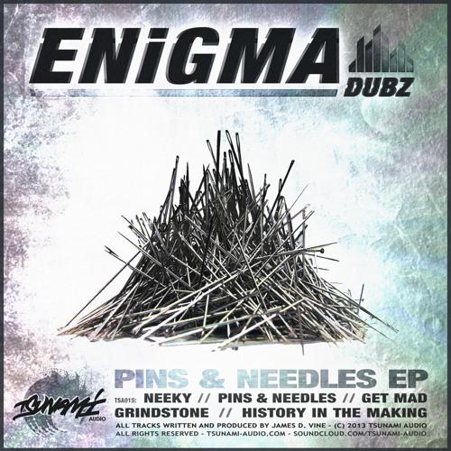 ENiGMA Dubz - Pins & Needles [Tsunami Audio - OUT NOW!]