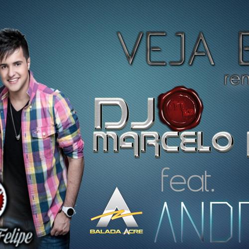 Veja Bem (Andrë Edit Remix Feat. Dj Marcelo Paiva) (2013)