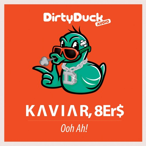 Ooh Ah! by K A V I A R & 8Er$