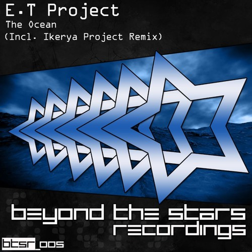E.T Project - The Ocean (Original Mix) [Beyond The Stars Recordings]