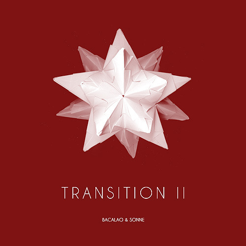 Bacalao & Sonne - Transition II (Forget The World)