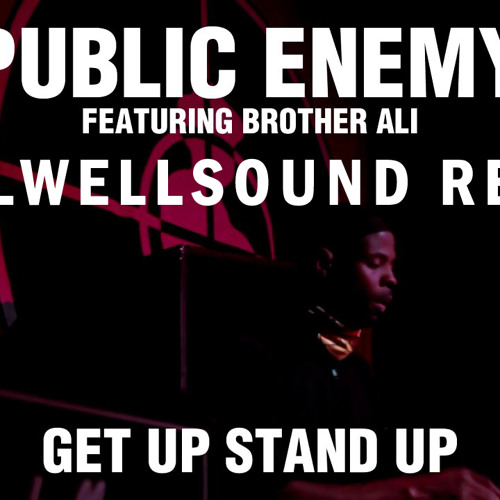 Public Enemy Feat Brother Ali - Get Up Stand Up - Wellwellsound Remix