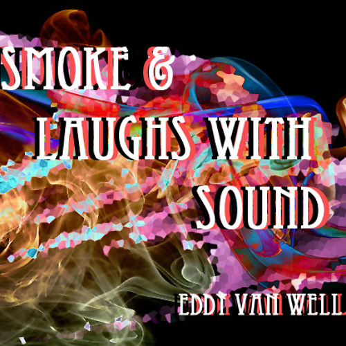 Smoke & Laughs With Sound
