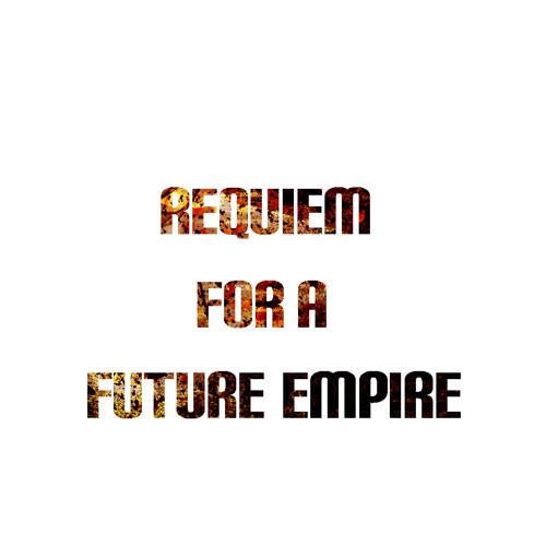 Requiem For A Future Empire