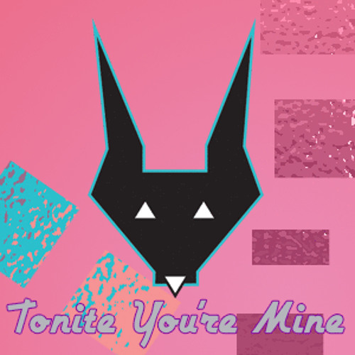 Tonite You're Mine - WAYSTE
