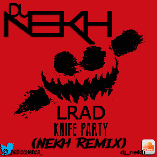 Knife Party-LRAD (Nekh Unofficial Remix)