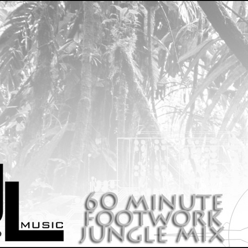 60 Minute Footwork Jungle Mix Day #1
