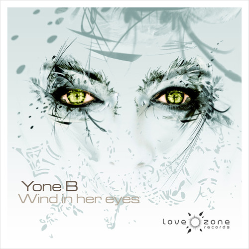 Yone B - Wind in her eyes Ep (PREVIEW)