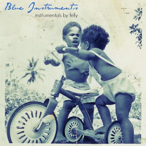 Felly - Familiar With Blue (Instrumental)