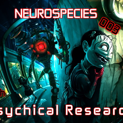 Neurospecies 003 with Psychical Research