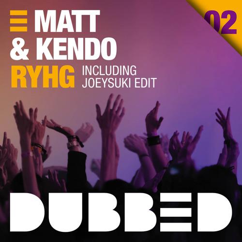Matt & Kendo - RYHG (JOEYSUKI Edit)