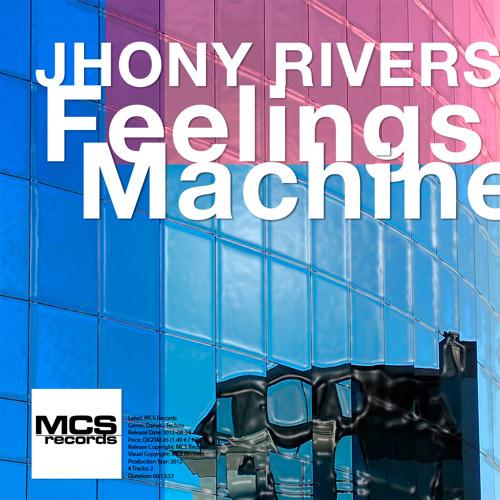 Jhony Rivers - Feelings Machine (Original Mix)[MSC Records]Beatport Now!