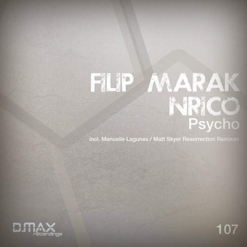 Filip Marak & N-Rico - Psycho (Matt Skyer Resurrection Remix) [D.Max Recordings]