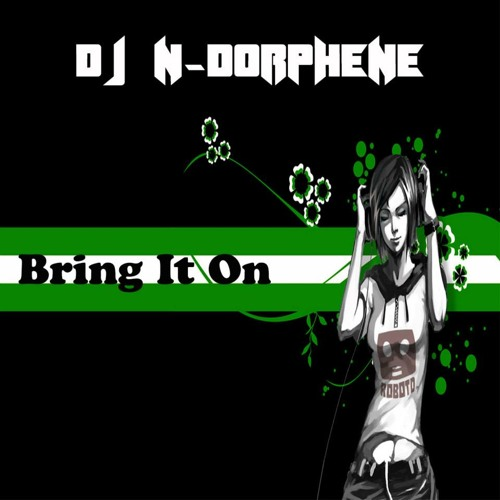 DJ N-DORPHENE  - Bring it on